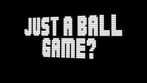 Just a Ball Game? logo